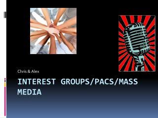 Interest Groups/PACs/Mass Media