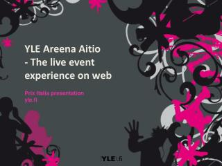 YLE Areena Aitio  - The live event experience on web