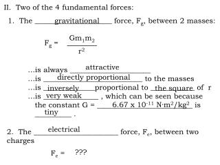 II.  Two of the 4 fundamental forces: