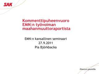 Kommenttipuheenvuoro EMN:n työvoiman maahanmuuttoraportista