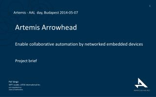 Artemis Arrowhead Enable collaborative automation by networked embedded devices Project  brief