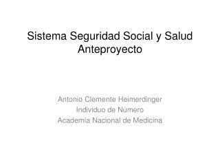 Sistema Seguridad Social y Salud Anteproyecto