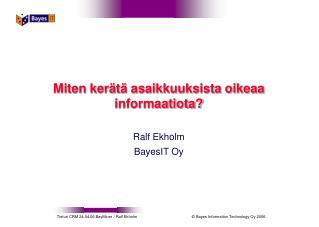 Miten kerätä asaikkuuksista oikeaa informaatiota?