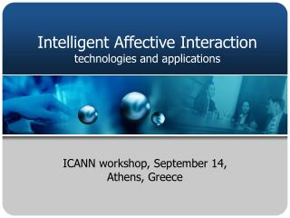 Intelligent Affective Interaction technologies and applications