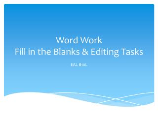 Word Work  Fill in the Blanks & Editing Tasks