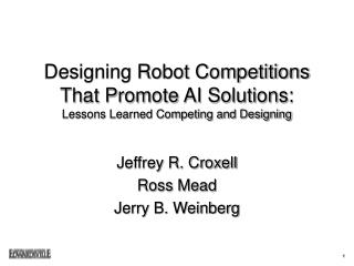 Designing Robot Competitions That Promote AI Solutions: Lessons Learned Competing and Designing