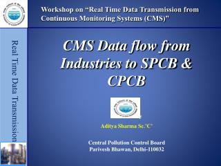 "Workshop on ""Real Time Data Transmission from Continuous Monitoring Systems (CMS)"""