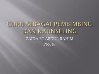 GURU SEBAGAI PEMBIMBING DAN KAUNSELING