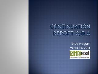 Continuation Report Q & A