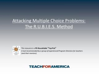 Attacking Multiple Choice Problems: The R.U.B.I.E.S. Method