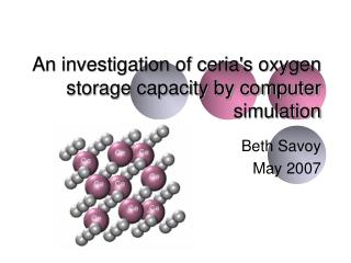 An investigation of ceria's oxygen storage capacity by computer simulation
