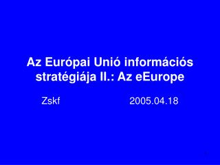 Az Európai Unió információs stratégiája II.: Az eEurope