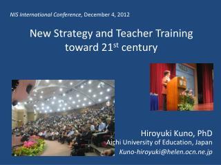 New Strategy and Teacher Training  toward  21 st century