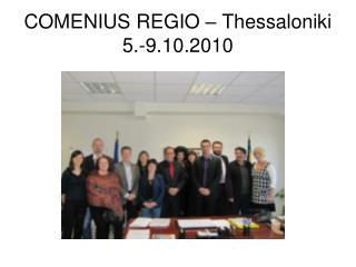 COMENIUS REGIO � Thessaloniki 5.-9.10.2010