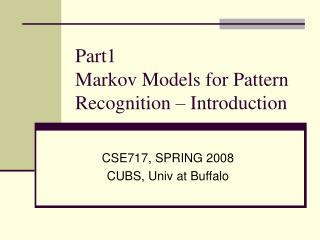 Part1  Markov Models for Pattern Recognition – Introduction