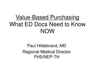Value-Based Purchasing What ED Docs Need to Know NOW