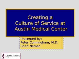 Creating a  Culture of Service at  Austin Medical Center