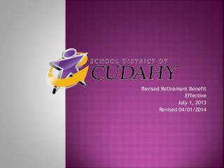 Revised Retirement Benefit  Effective July 1,  2013 Revised 04/01/2014