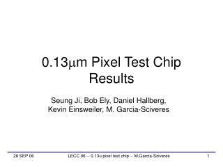 0.13 m m Pixel Test Chip Results
