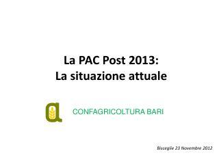 La PAC Post 2013: La situazione attuale