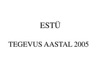TEGEVUS AASTAL 200 5