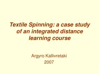 Textile Spinning: a case study of an integrated distance learning course