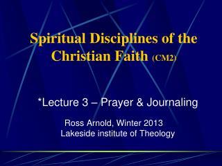 Spiritual Disciplines of the Christian Faith  (CM2)