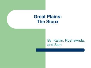 Great Plains: The Sioux