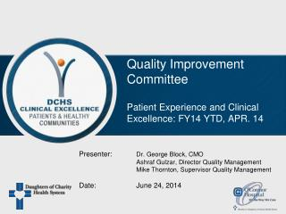 Quality Improvement Committee Patient Experience and Clinical Excellence: FY14 YTD, APR. 14
