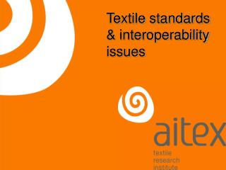 Textile standards & interoperability issues