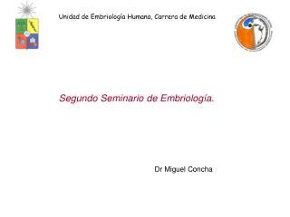 Unidad de Embriología Humana, Carrera de Medicina