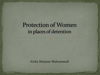Protection of Women  in places of detention