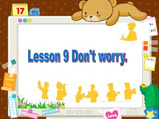 Lesson 9 Don't worry.