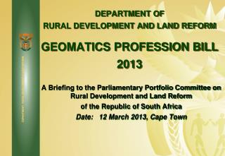 DEPARTMENT OF  RURAL DEVELOPMENT AND LAND REFORM GEOMATICS PROFESSION BILL 2013