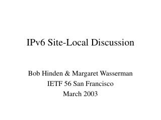 IPv6 Site-Local Discussion