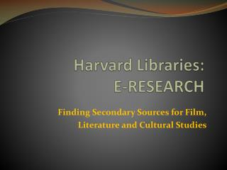 Harvard Libraries:  E-RESEARCH