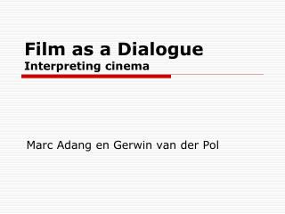 Film as a Dialogue Interpreting cinema