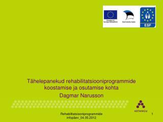 Tähelepanekud rehabilitatsiooniprogrammide koostamise ja osutamise kohta Dagmar Narusson