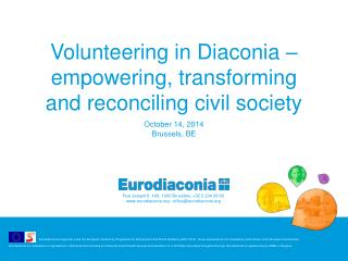 Volunteering in Diaconia � empowering, transforming and reconciling civil society