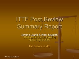 ITTF Post Review Summary Report
