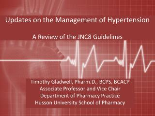 Updates on the Management of Hypertension A Review of the JNC8 Guidelines