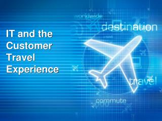 IT and the Customer Travel Experience