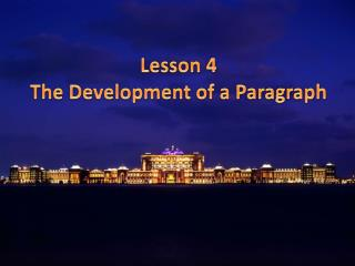 Lesson 4 The Development of a Paragraph