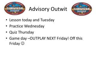 Advisory Outwit