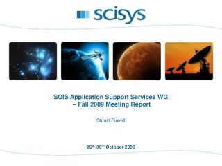 SOIS Application Support Services WG  � Fall 2009 Meeting Report