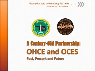 A Century-Old Partnership:   OHCE and OCES Past, Present and Future