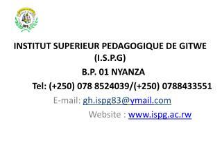 INSTITUT SUPERIEUR PEDAGOGIQUE DE GITWE (I.S.P.G) B.P. 01 NYANZA