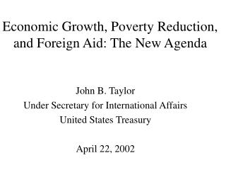 Economic Growth, Poverty Reduction, and Foreign Aid: The New Agenda