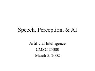 Speech, Perception, & AI