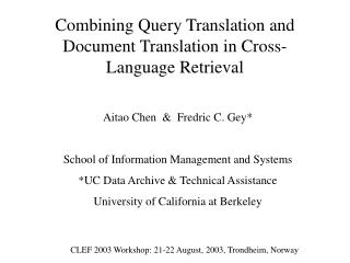 Combining Query Translation and Document Translation in Cross-Language Retrieval